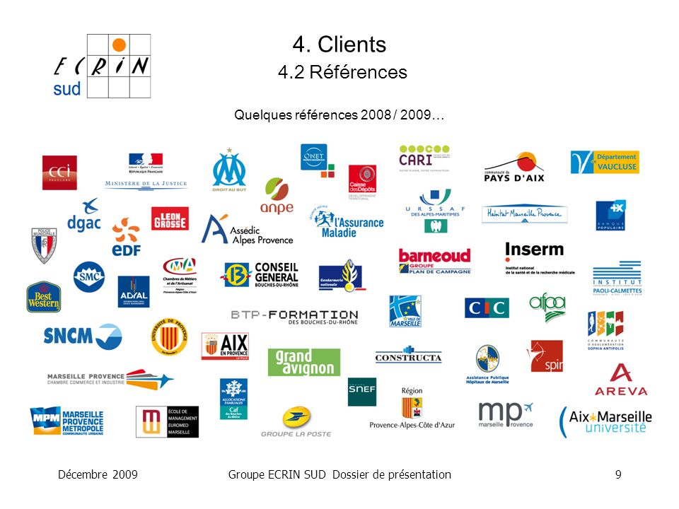 4. Clients 4.2 Références Quelques références 2008 / 2009…
