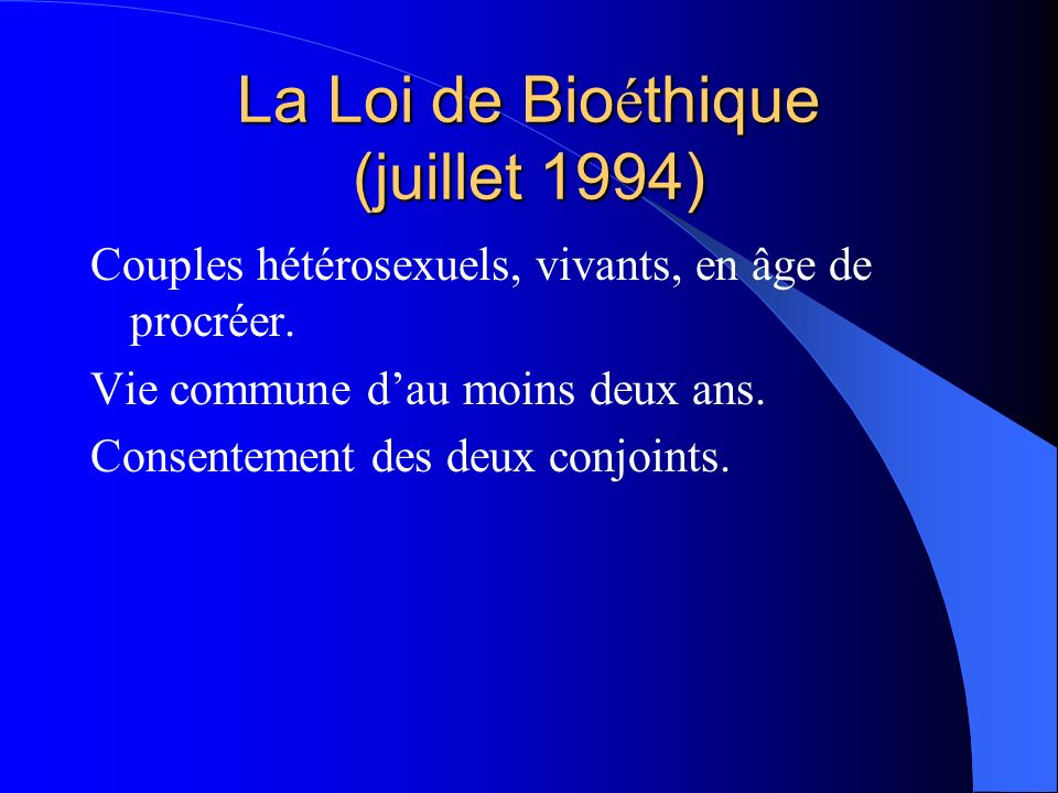 La Loi de Bioéthique (juillet 1994)