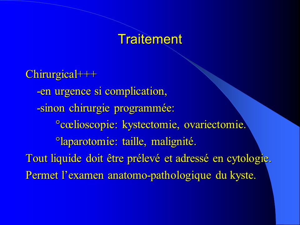 Traitement Chirurgical+++ -en urgence si complication,