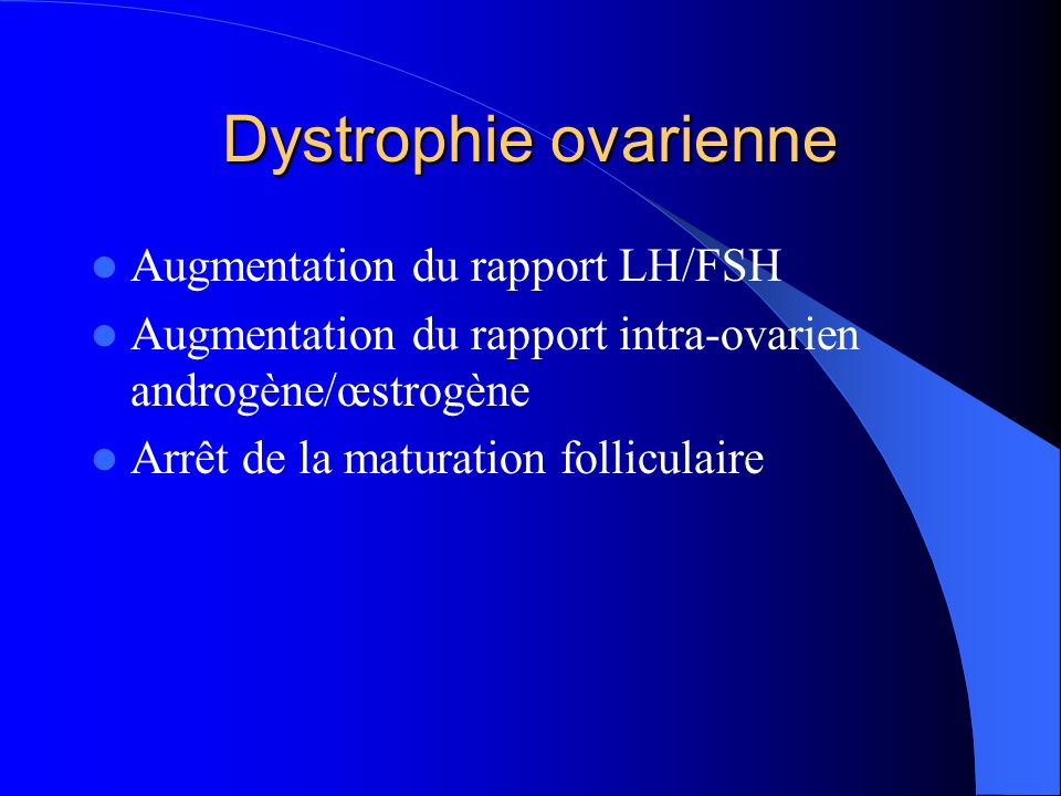 Dystrophie ovarienne Augmentation du rapport LH/FSH