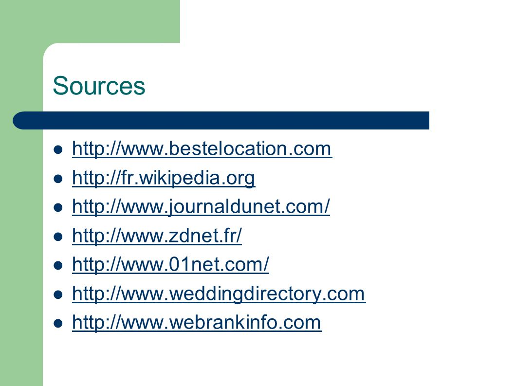 Sources http://www.bestelocation.com http://fr.wikipedia.org
