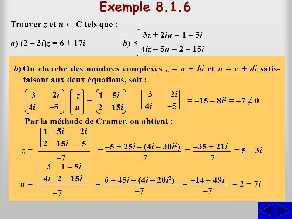 Exemple 8.1.6 S S Trouver z et u Î C tels que : 3z + 2iu = 1 – 5i