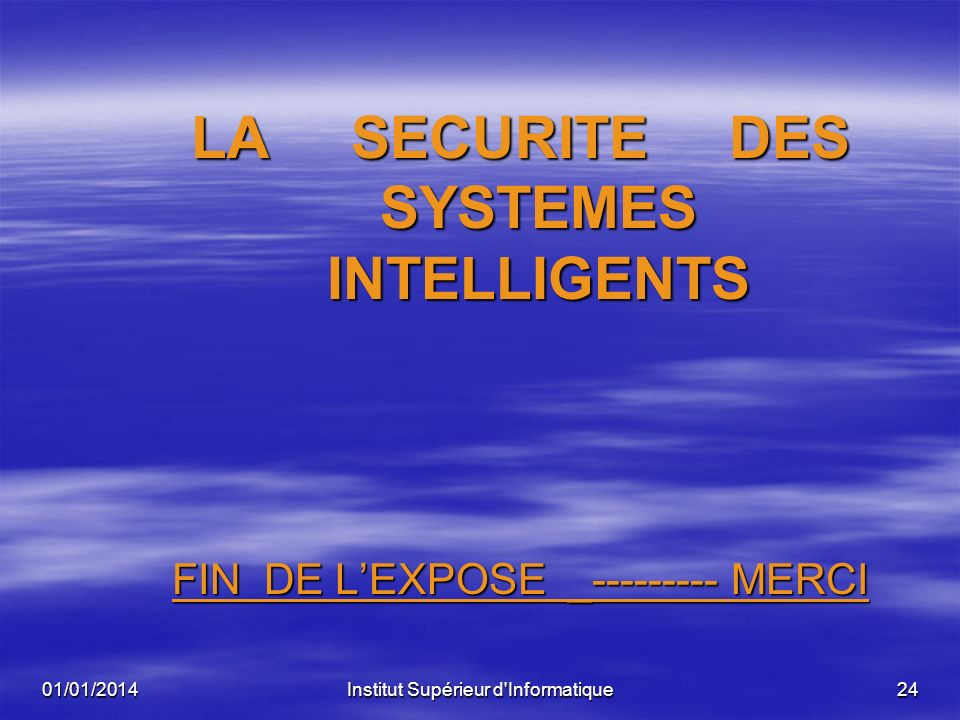 LA SECURITE DES SYSTEMES INTELLIGENTS