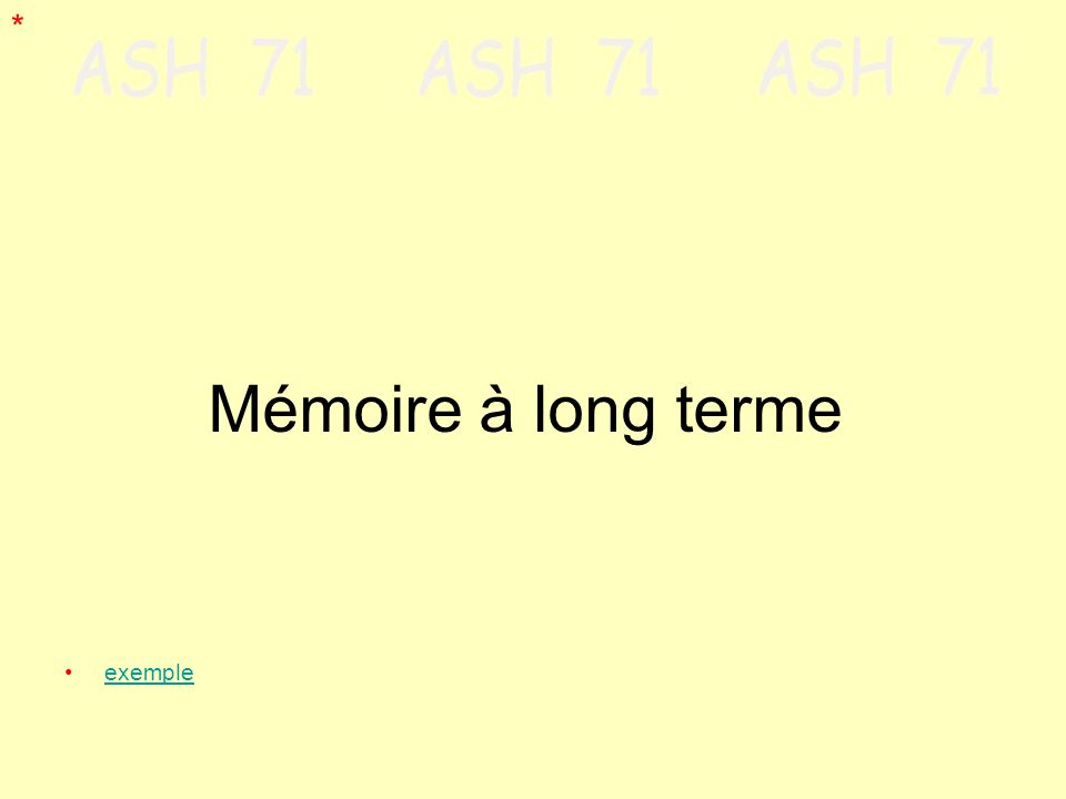 Mémoire à long terme * exemple