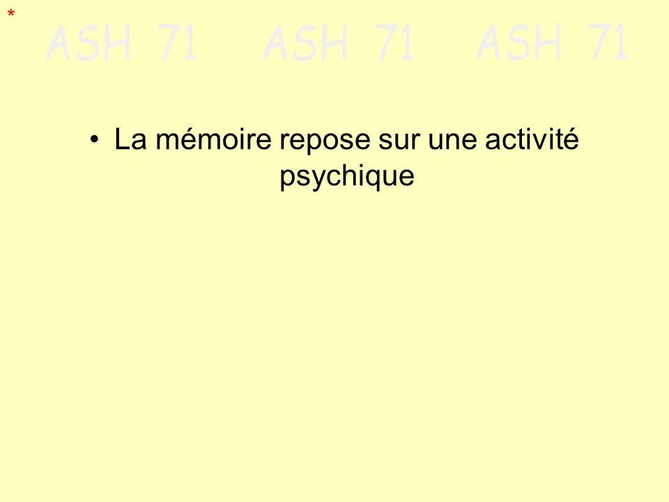 La mémoire repose sur une activité psychique