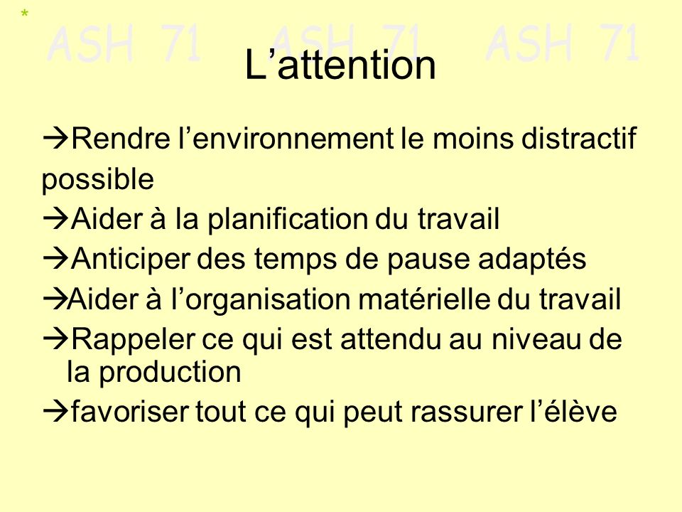 L'attention Rendre l'environnement le moins distractif possible