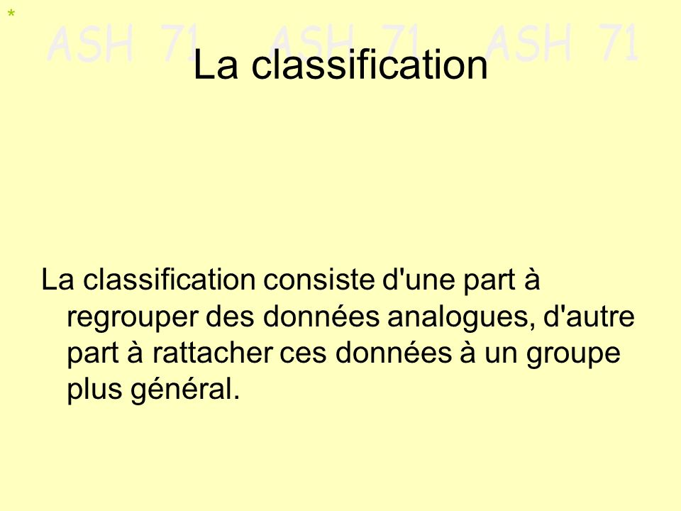 * La classification.