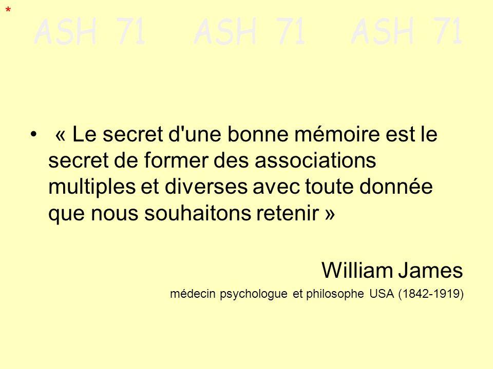 * « Le secret d une bonne mémoire est le secret de former des associations multiples et diverses avec toute donnée que nous souhaitons retenir »