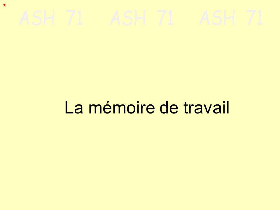 * La mémoire de travail