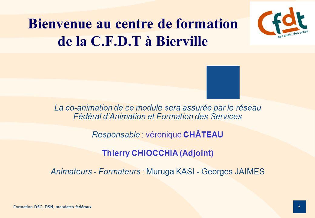 Bienvenue au centre de formation de la C.F.D.T à Bierville