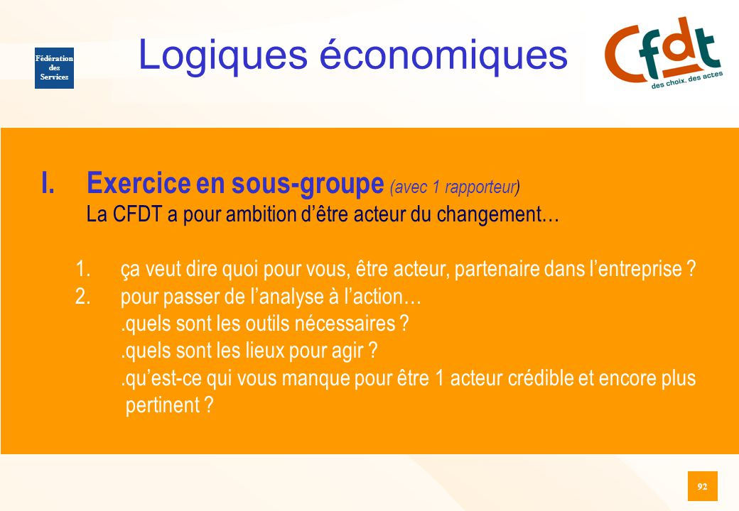 Logiques économiques Exercice en sous-groupe (avec 1 rapporteur)