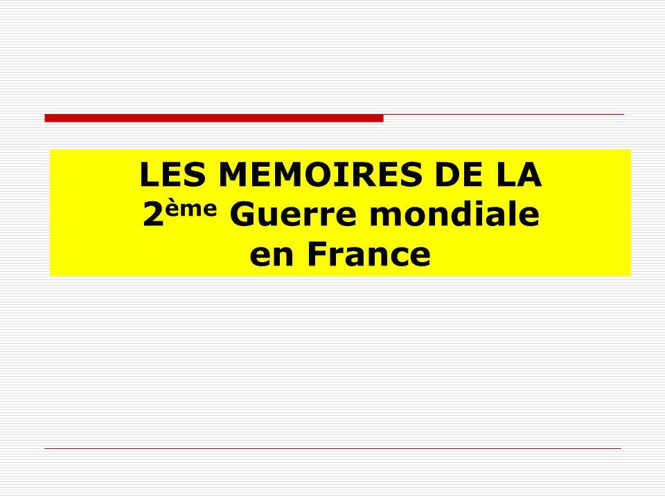 LES MEMOIRES DE LA 2ème Guerre mondiale en France