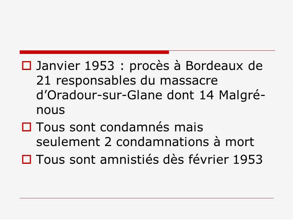 Janvier 1953 : procès à Bordeaux de 21 responsables du massacre d'Oradour-sur-Glane dont 14 Malgré-nous