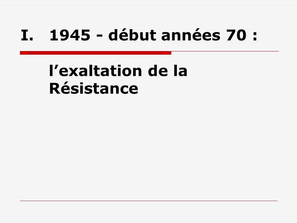 1945 - début années 70 : l'exaltation de la Résistance