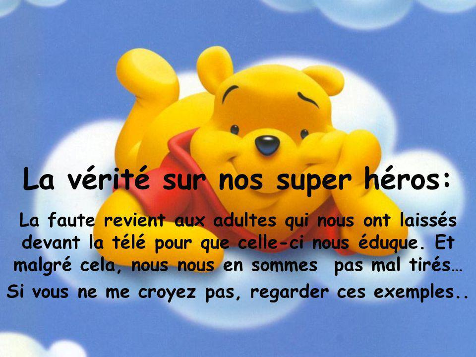 La vérité sur nos super héros: