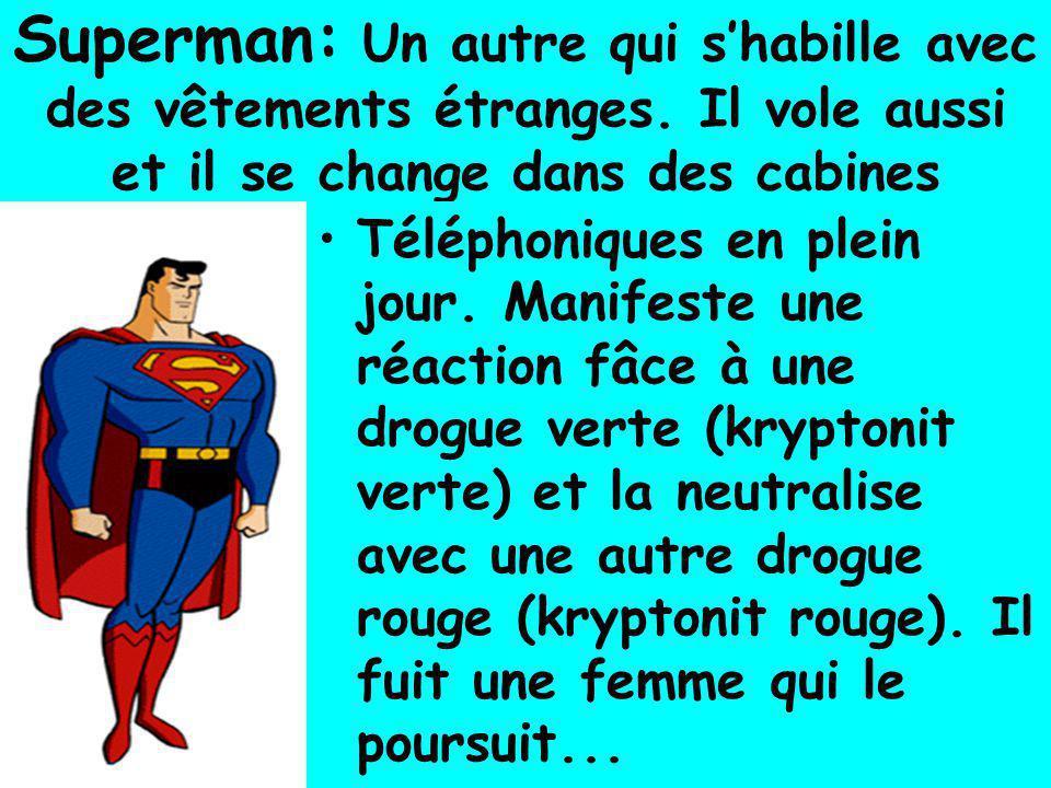 Superman: Un autre qui s'habille avec des vêtements étranges