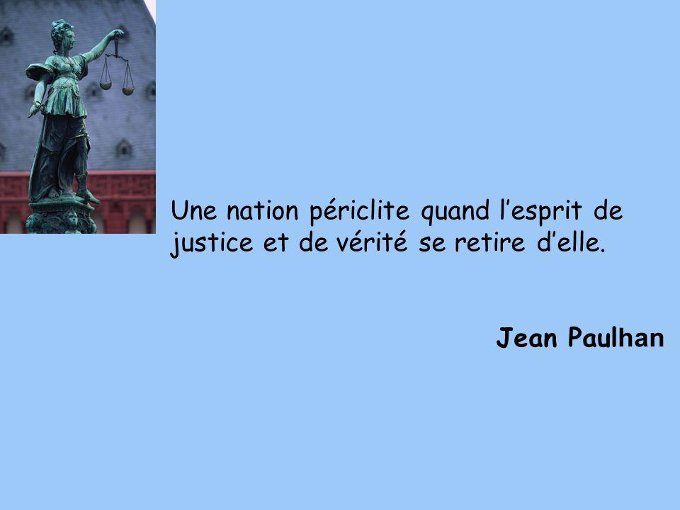Une nation périclite quand l'esprit de justice et de vérité se retire d'elle.