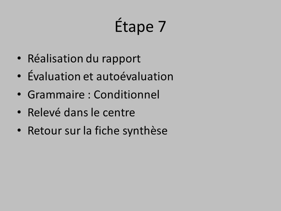 Étape 7 Réalisation du rapport Évaluation et autoévaluation