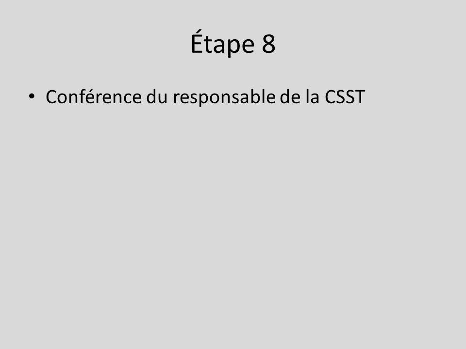 Étape 8 Conférence du responsable de la CSST