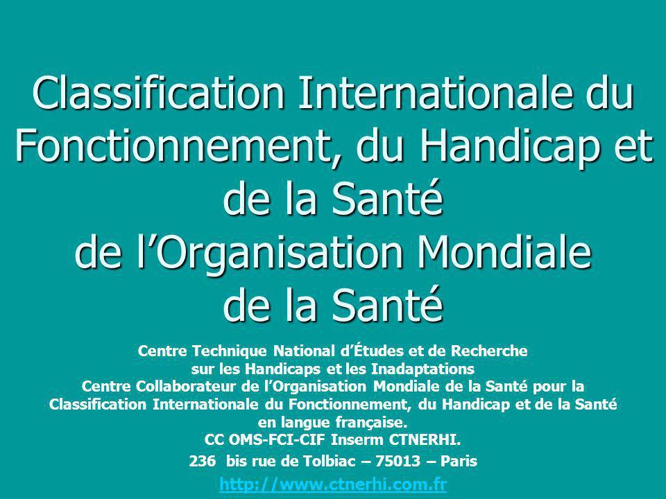 Classification Internationale du Fonctionnement, du Handicap et de la Santé de l'Organisation Mondiale de la Santé