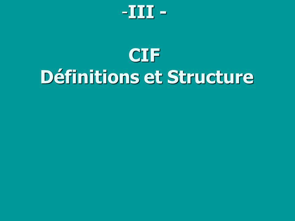 III - CIF Définitions et Structure