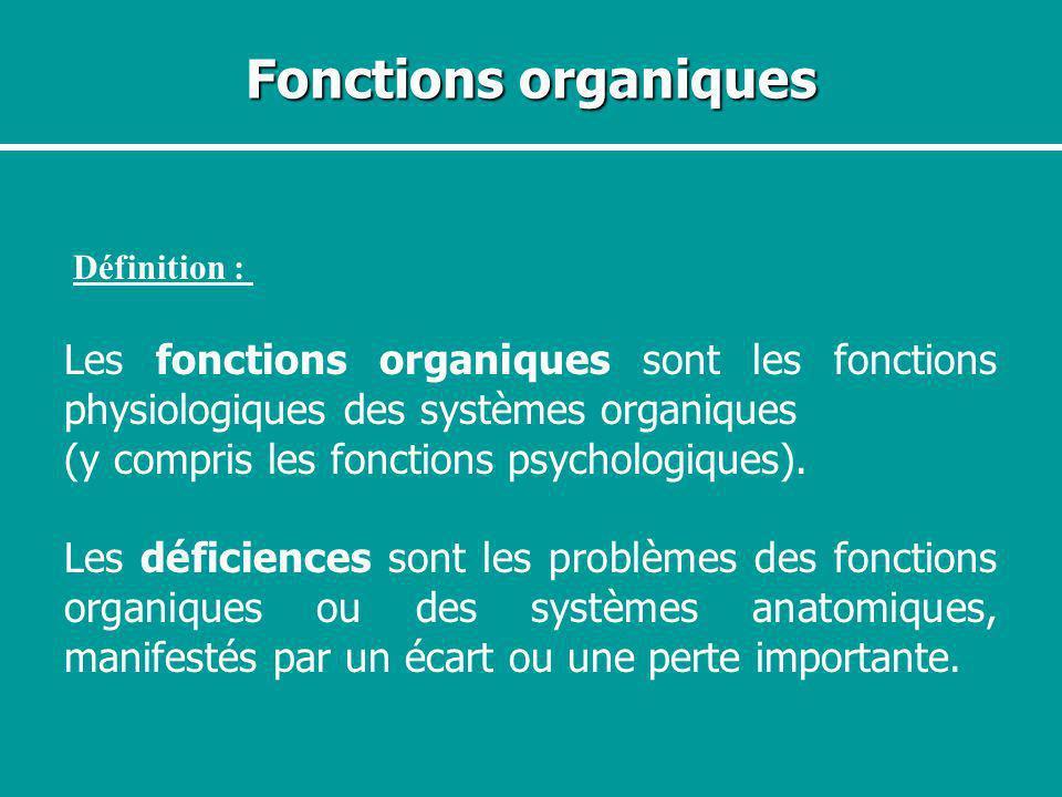 Fonctions organiques Définition : Les fonctions organiques sont les fonctions physiologiques des systèmes organiques.