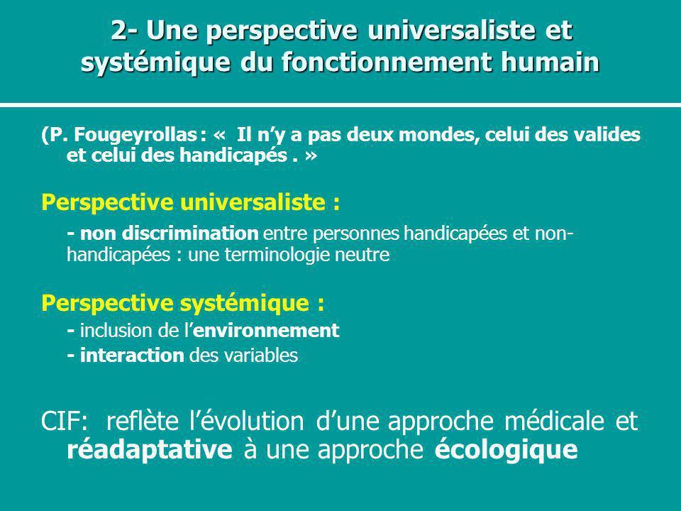 2- Une perspective universaliste et systémique du fonctionnement humain