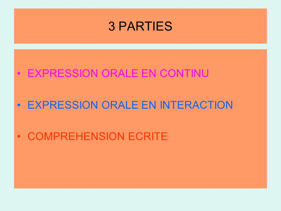 3 PARTIES EXPRESSION ORALE EN CONTINU EXPRESSION ORALE EN INTERACTION