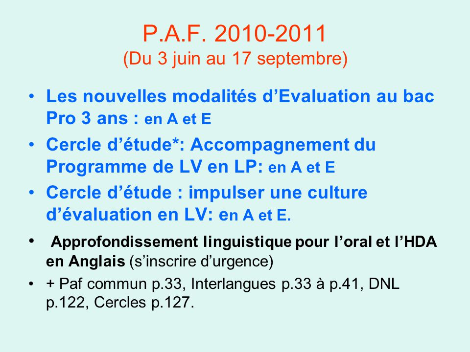 P.A.F. 2010-2011 (Du 3 juin au 17 septembre)