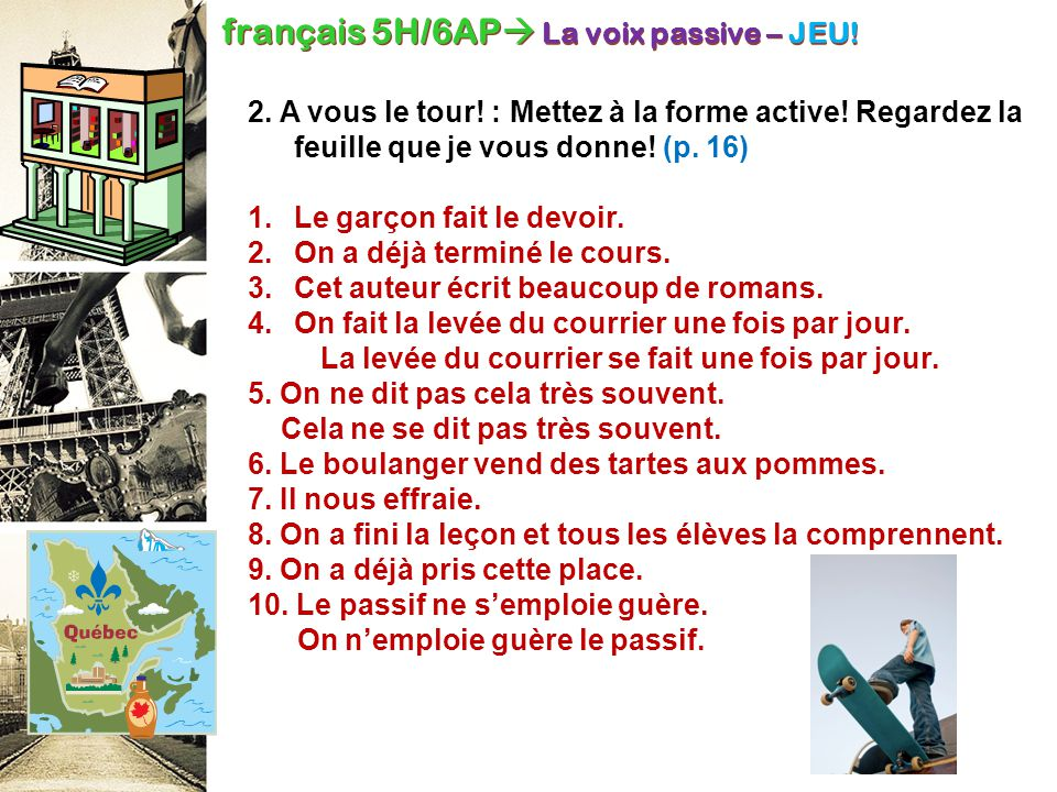 français 5H/6AP La voix passive – JEU!