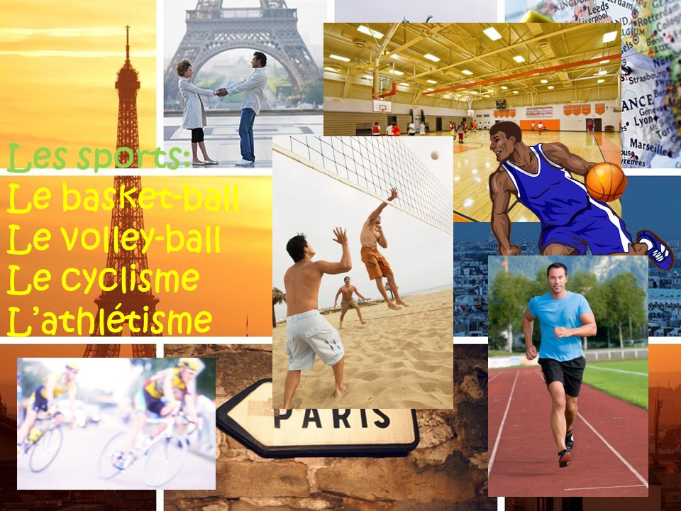 Les sports: Le basket-ball Le volley-ball Le cyclisme L'athlétisme