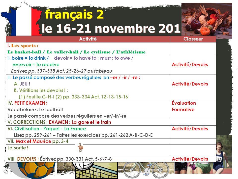 français 2 le 16-21 novembre 2011 Activité Classeur I. Les sports :