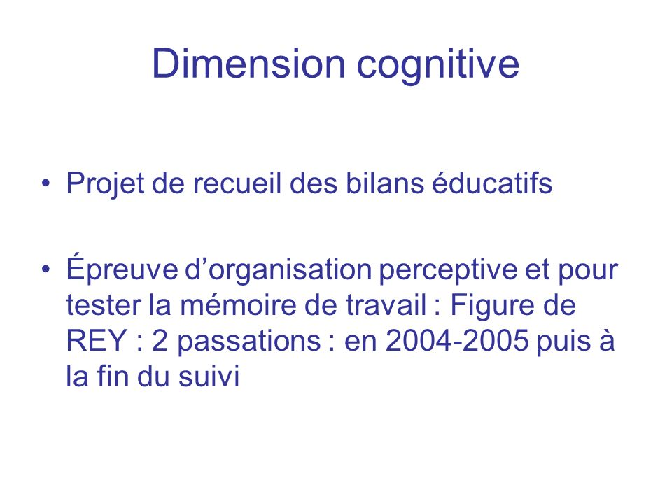 Dimension cognitive Projet de recueil des bilans éducatifs