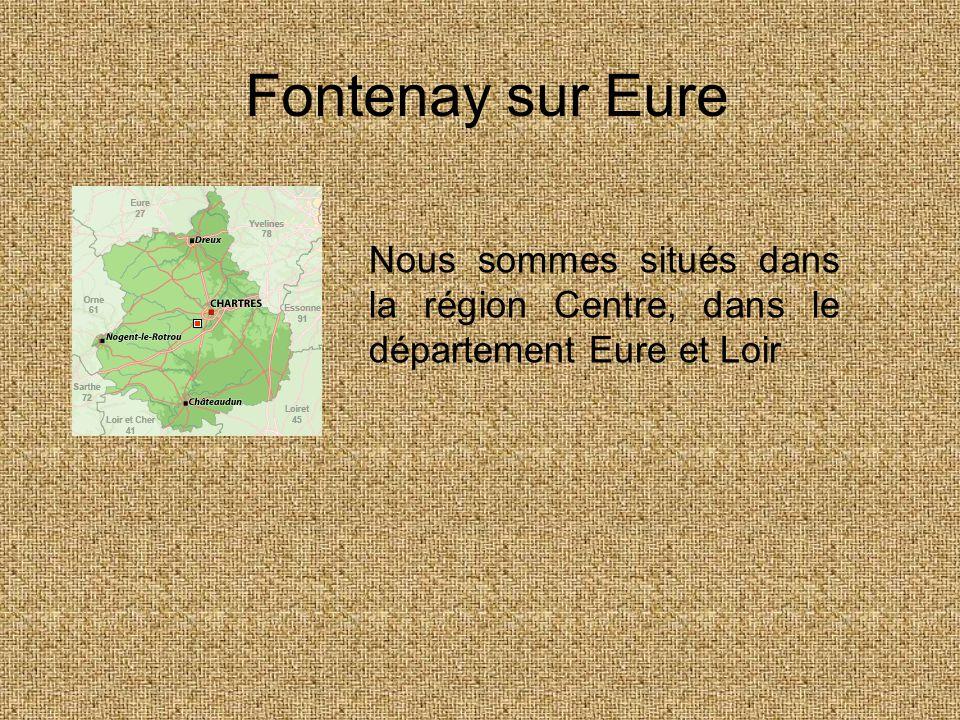 Fontenay sur Eure Nous sommes situés dans la région Centre, dans le département Eure et Loir