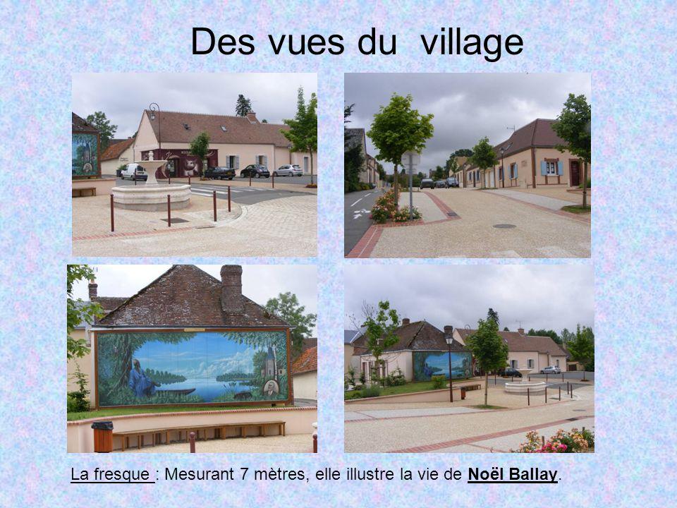 Des vues du village La fresque : Mesurant 7 mètres, elle illustre la vie de Noël Ballay.