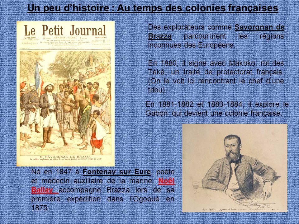 Un peu d'histoire : Au temps des colonies françaises