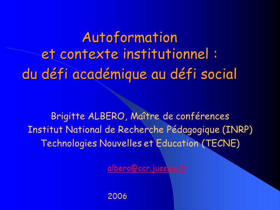Autoformation et contexte institutionnel : du défi académique au défi social