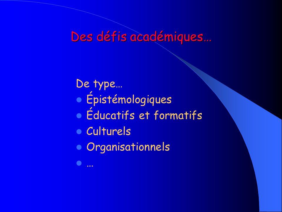 Des défis académiques…