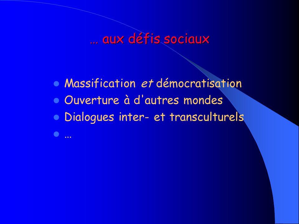 … aux défis sociaux Massification et démocratisation