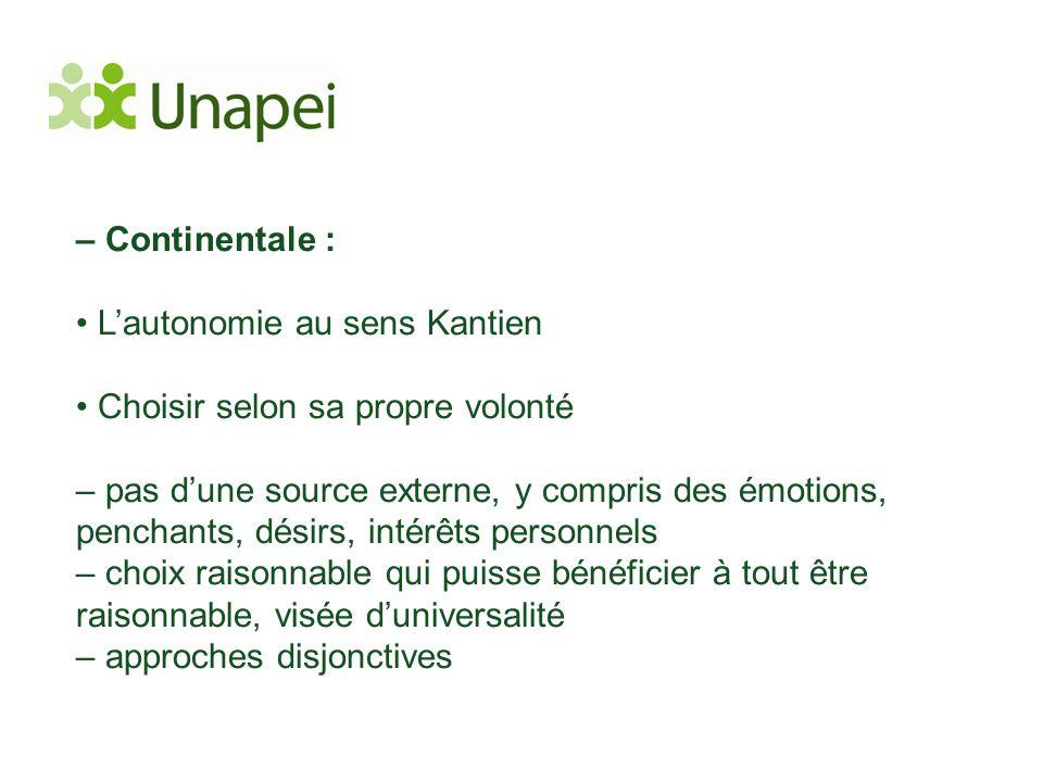 – Continentale : • L'autonomie au sens Kantien. • Choisir selon sa propre volonté.