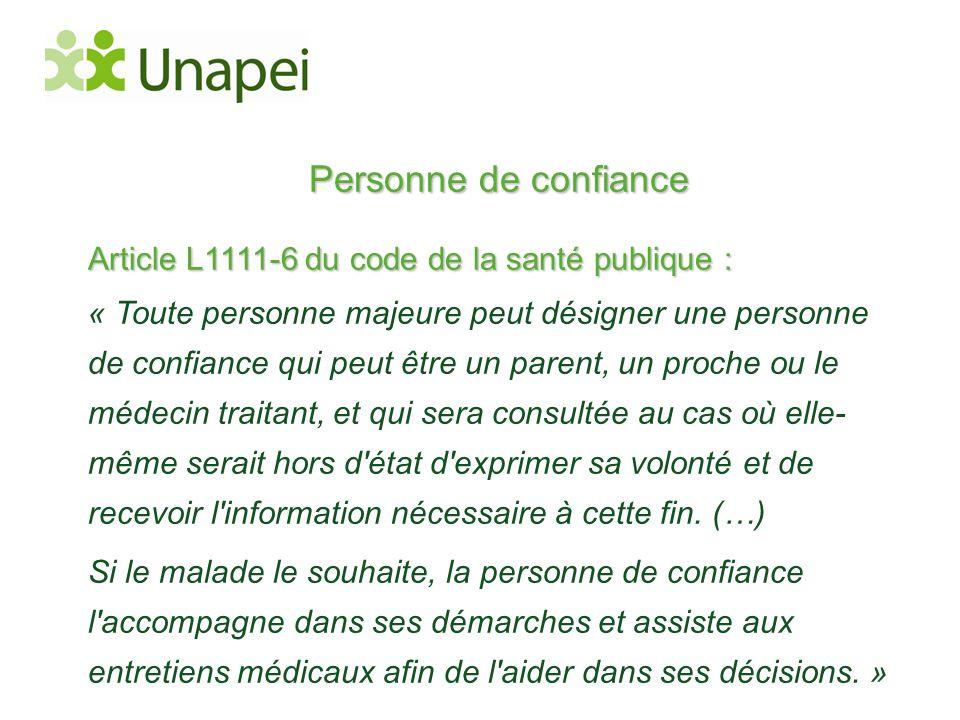 Personne de confiance Article L1111-6 du code de la santé publique :