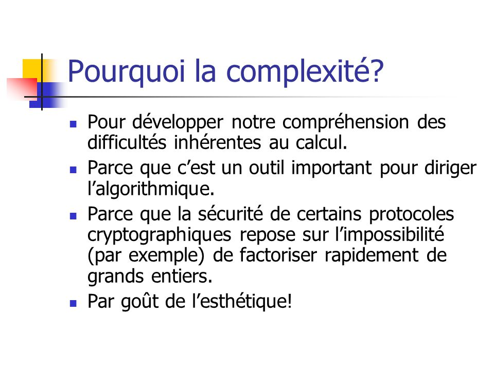 Pourquoi la complexité
