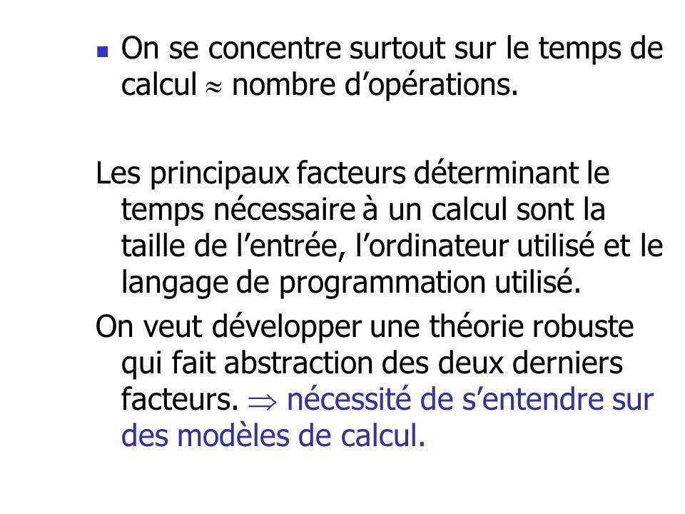 On se concentre surtout sur le temps de calcul  nombre d'opérations.