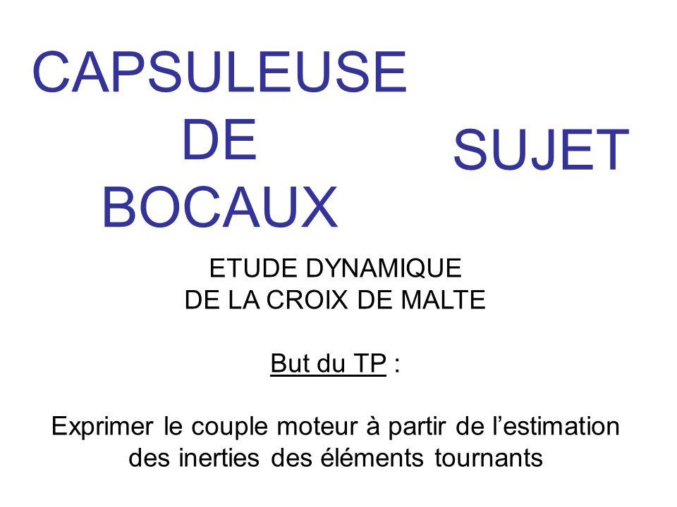 CAPSULEUSE DE BOCAUX SUJET ETUDE DYNAMIQUE DE LA CROIX DE MALTE