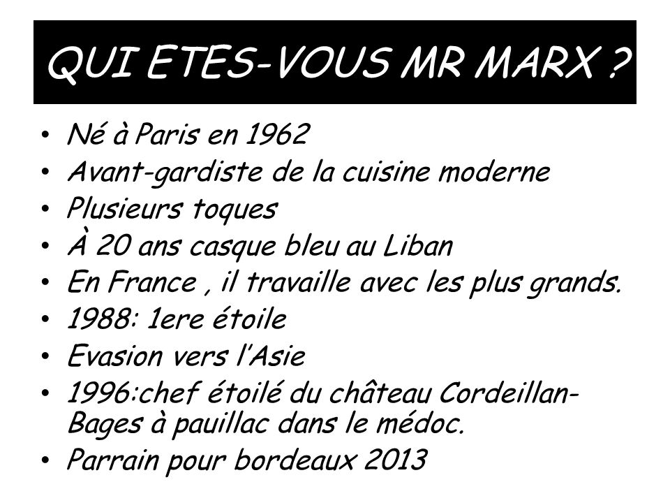 QUI ETES-VOUS MR MARX Né à Paris en 1962