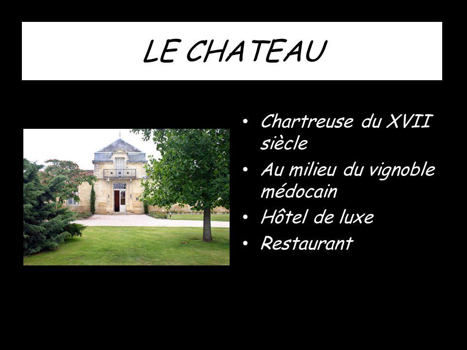 LE CHATEAU Chartreuse du XVII siècle Au milieu du vignoble médocain