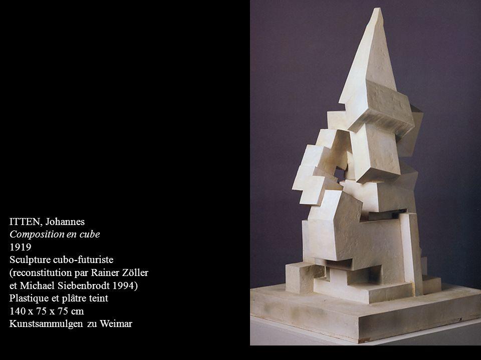 ITTEN, Johannes Composition en cube. 1919. Sculpture cubo-futuriste. (reconstitution par Rainer Zöller.