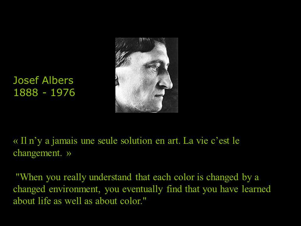Josef Albers 1888 - 1976. « Il n'y a jamais une seule solution en art. La vie c'est le changement. »