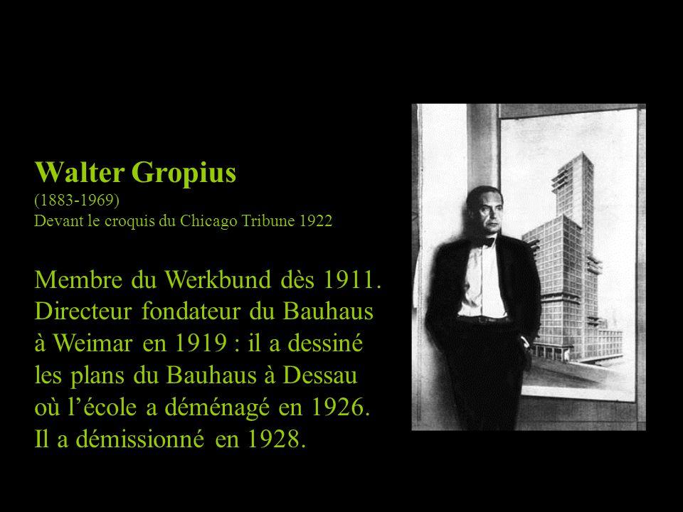Walter Gropius Membre du Werkbund dès 1911.