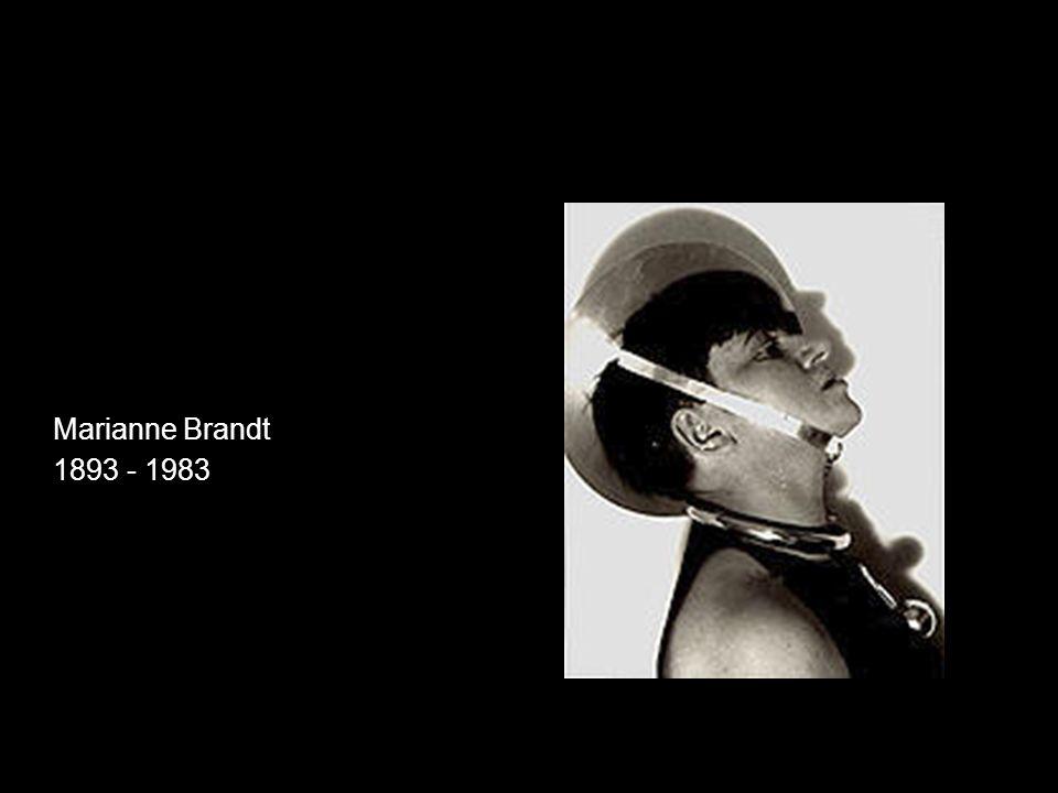 Marianne Brandt 1893 - 1983